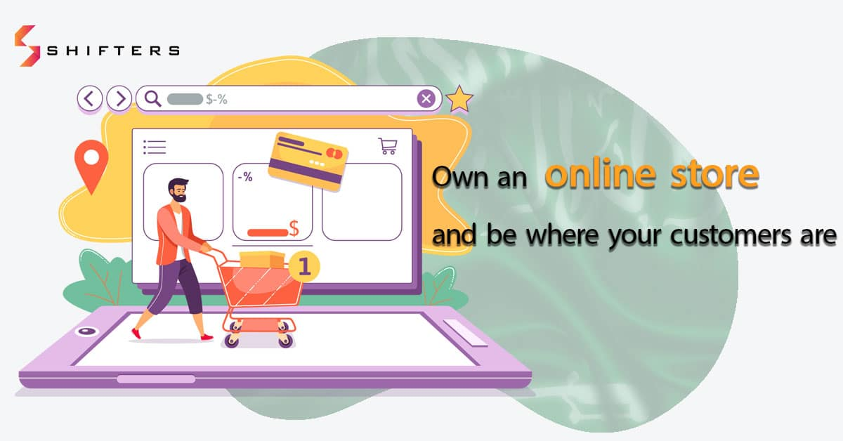 Own an online store and be where your customers are