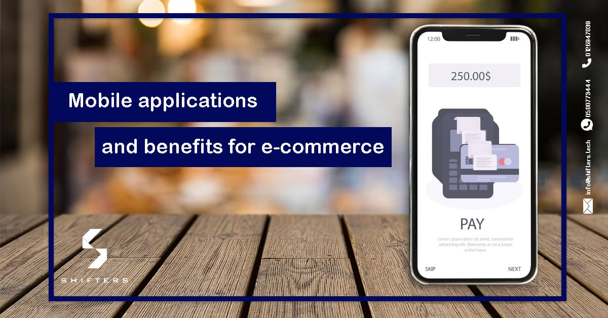 Mobile applications and benefits for e-commerce